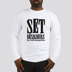 Set Designers do it with Pers Long Sleeve T-Shirt